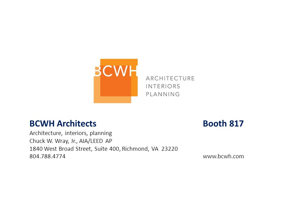 BCWH Architects Booth 817 Architecture, interiors, planning