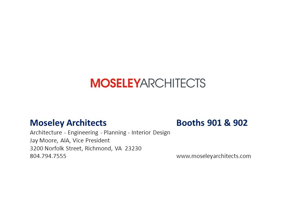 Moseley Architects Booths 901 & 902