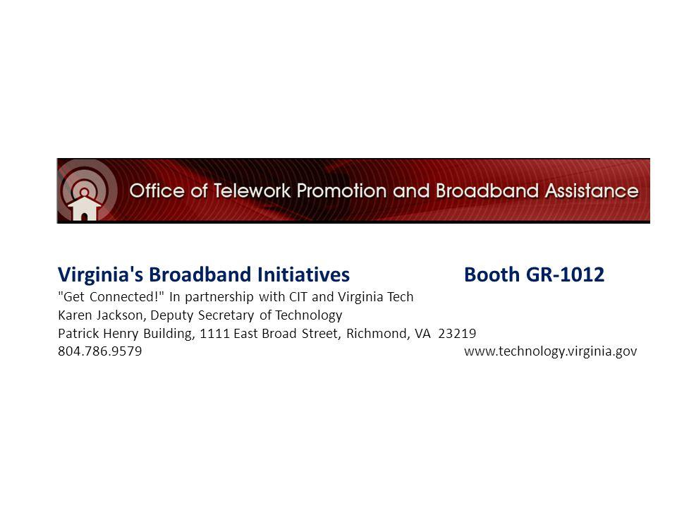 Virginia s Broadband Initiatives Booth GR-1012