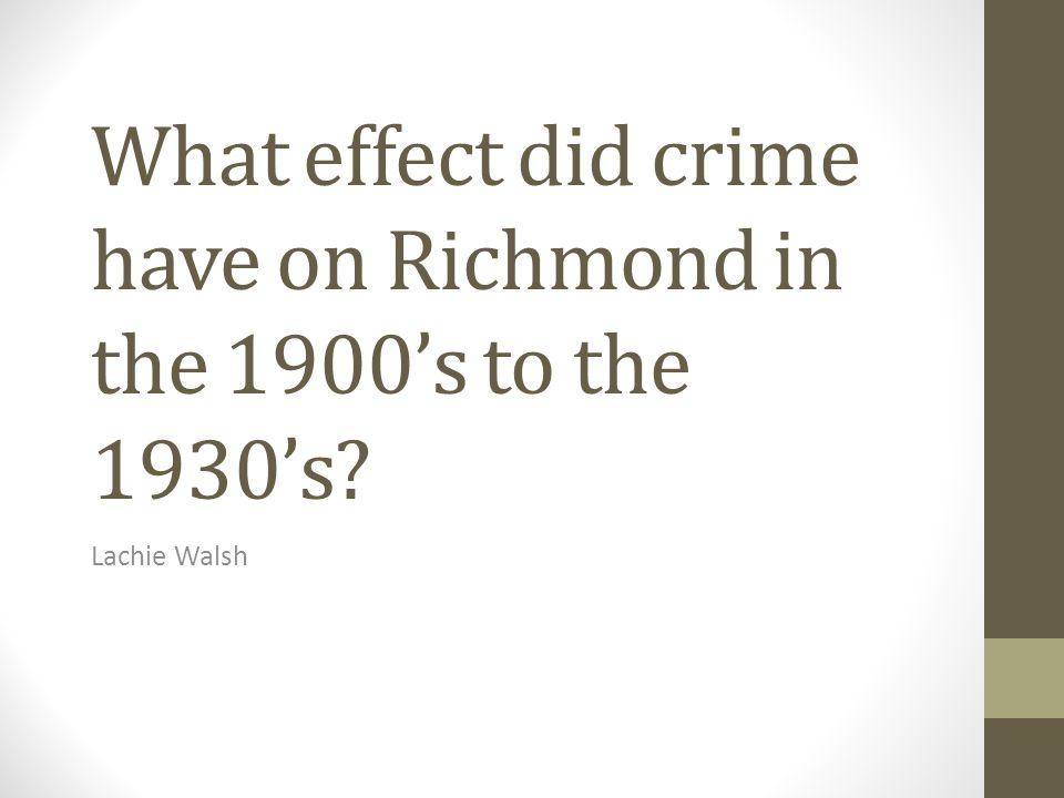 What effect did crime have on Richmond in the 1900's to the 1930's