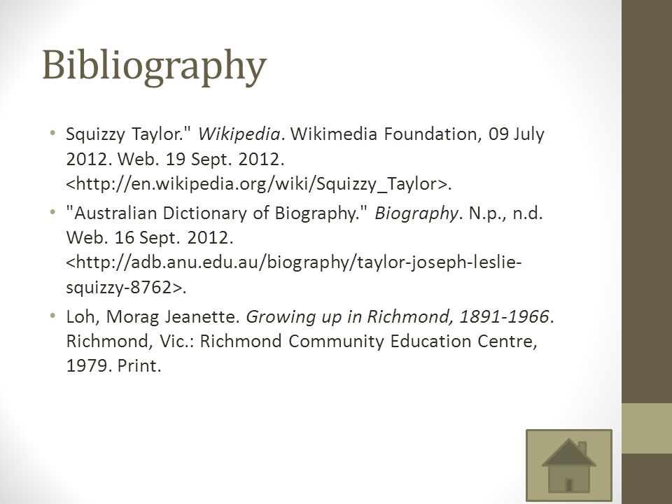 Bibliography Squizzy Taylor. Wikipedia. Wikimedia Foundation, 09 July 2012. Web. 19 Sept. 2012. <http://en.wikipedia.org/wiki/Squizzy_Taylor>.