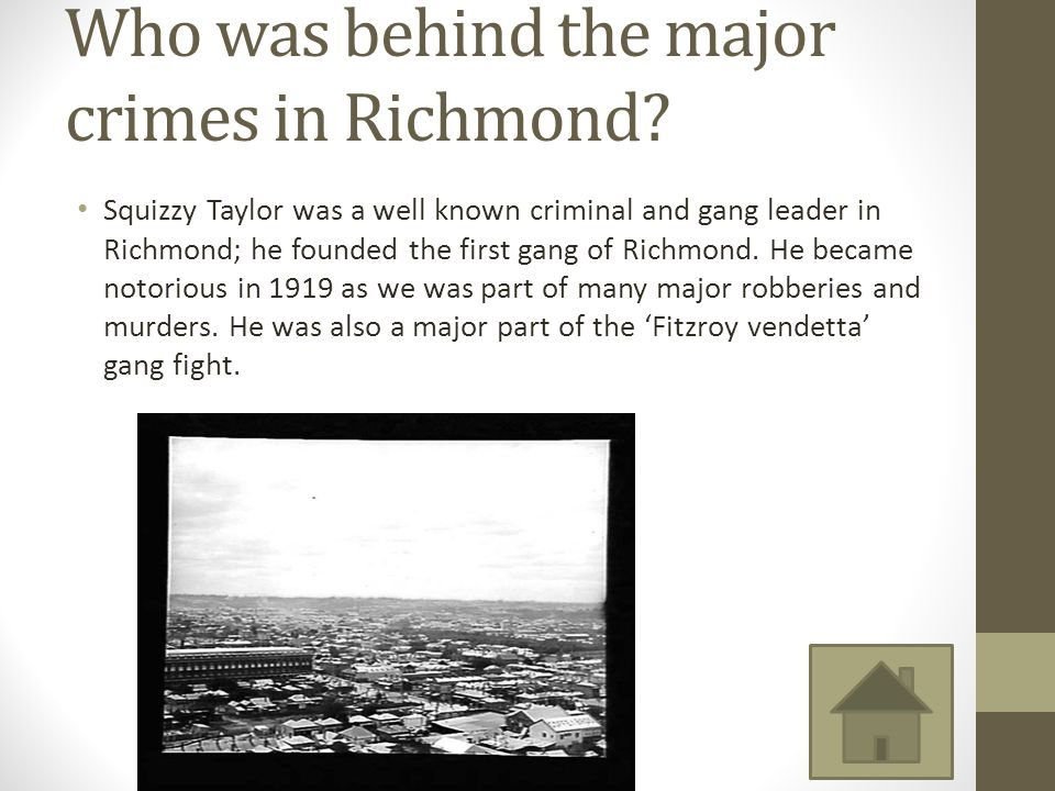 Who was behind the major crimes in Richmond