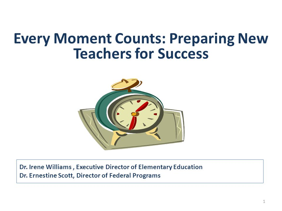 Every Moment Counts: Preparing New Teachers for Success