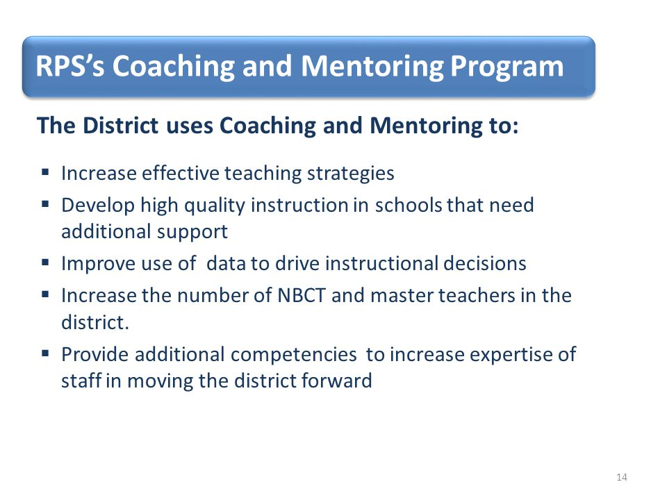 The District uses Coaching and Mentoring to: