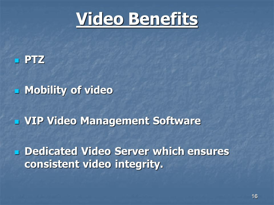 Video Benefits PTZ Mobility of video VIP Video Management Software