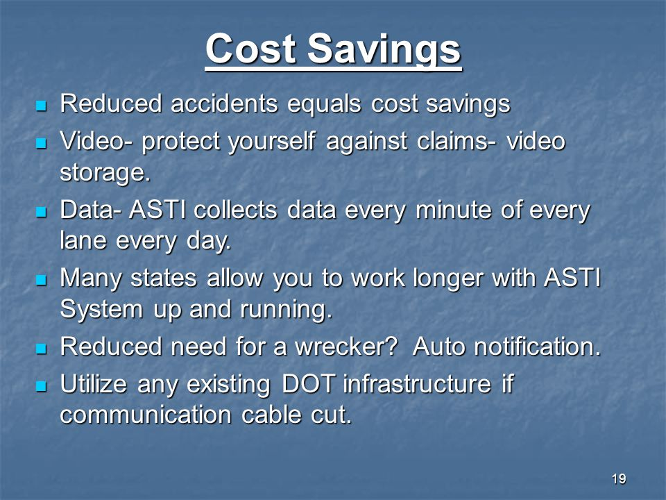 Cost Savings Reduced accidents equals cost savings