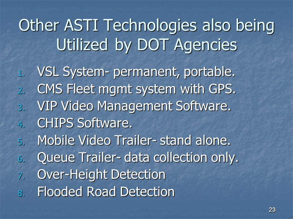 Other ASTI Technologies also being Utilized by DOT Agencies