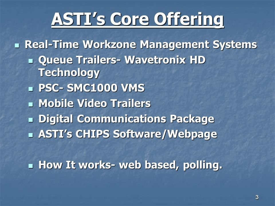 ASTI's Core Offering Real-Time Workzone Management Systems