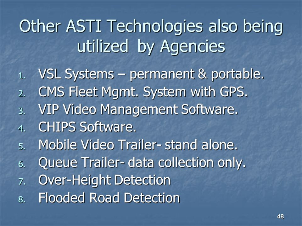 Other ASTI Technologies also being utilized by Agencies