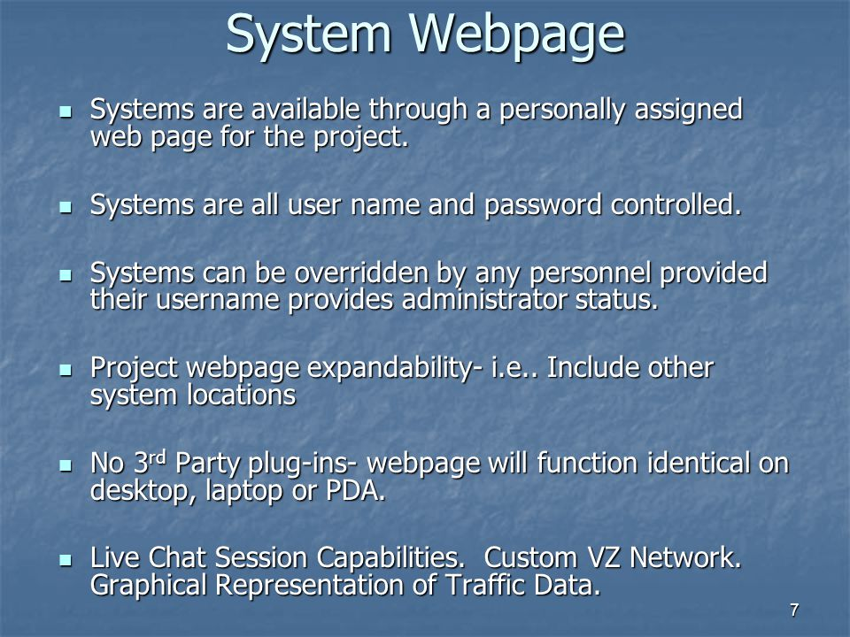 System Webpage Systems are available through a personally assigned web page for the project. Systems are all user name and password controlled.
