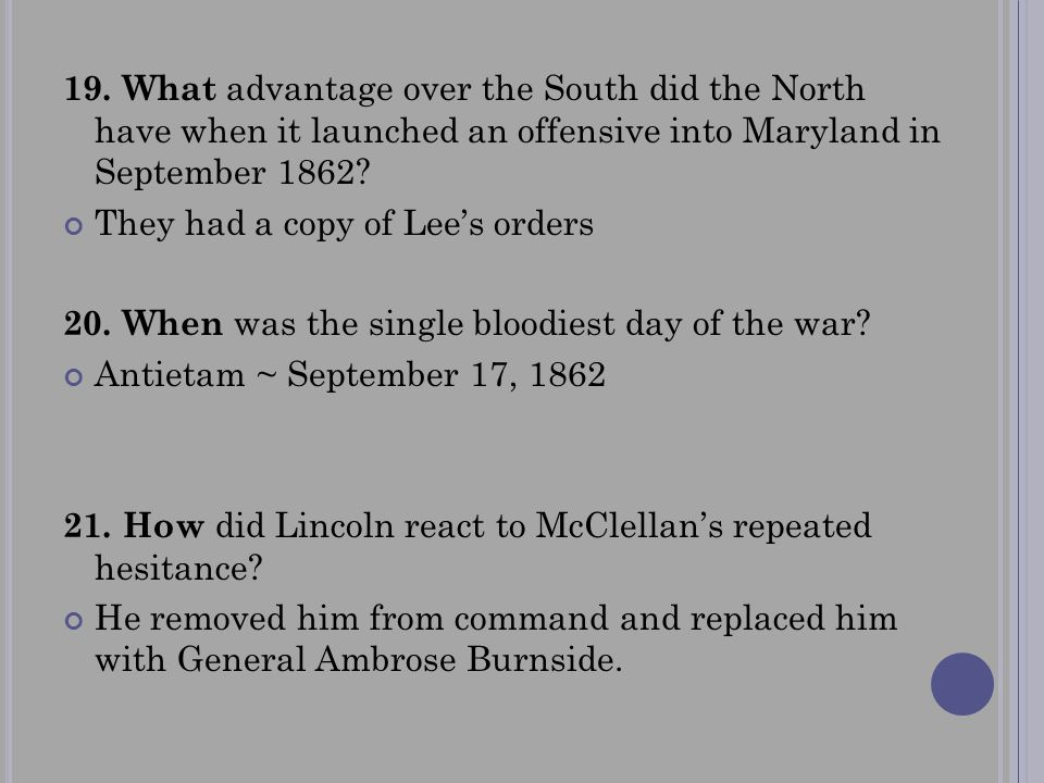 19. What advantage over the South did the North have when it launched an offensive into Maryland in September 1862