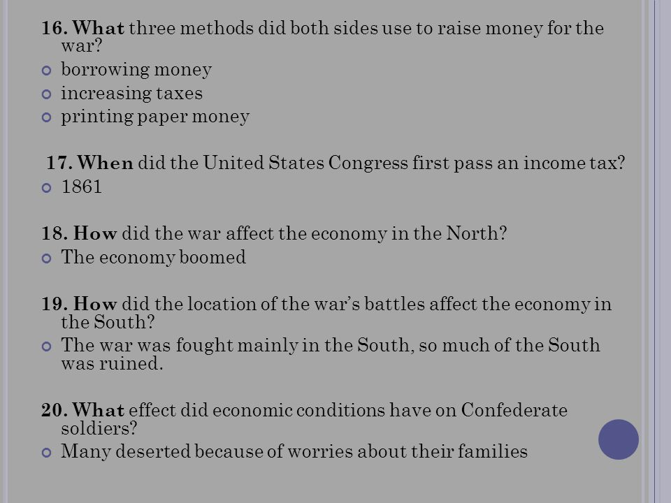 16. What three methods did both sides use to raise money for the war
