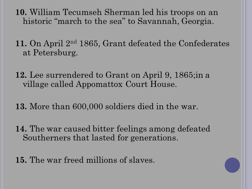 10. William Tecumseh Sherman led his troops on an historic march to the sea to Savannah, Georgia.