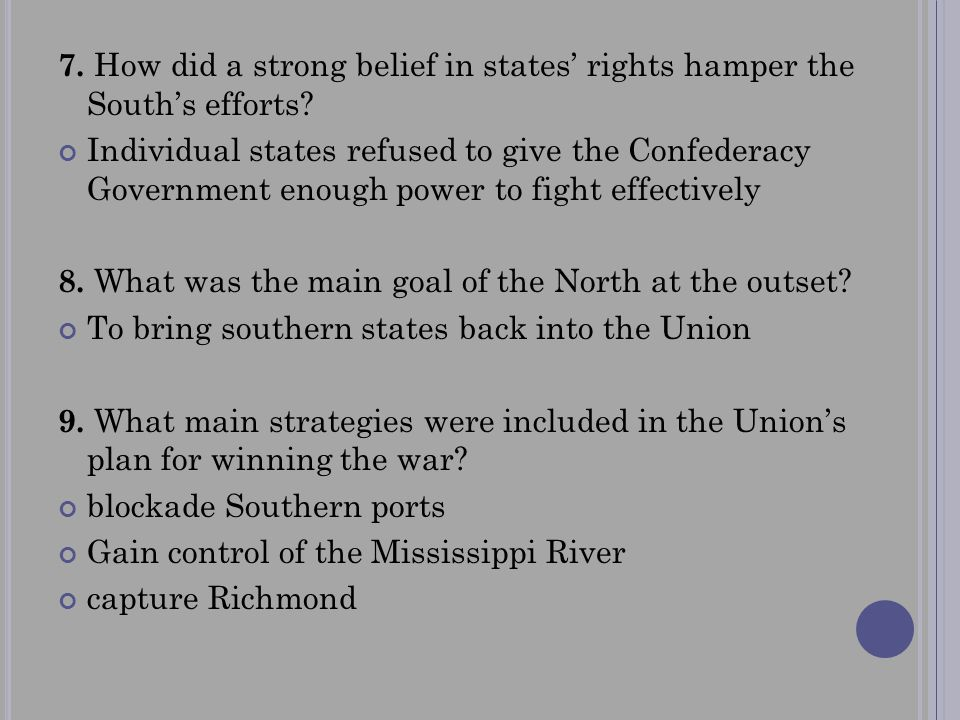 7. How did a strong belief in states' rights hamper the South's efforts