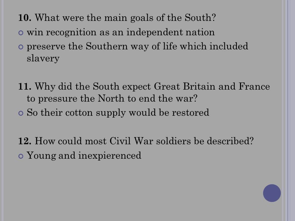 10. What were the main goals of the South