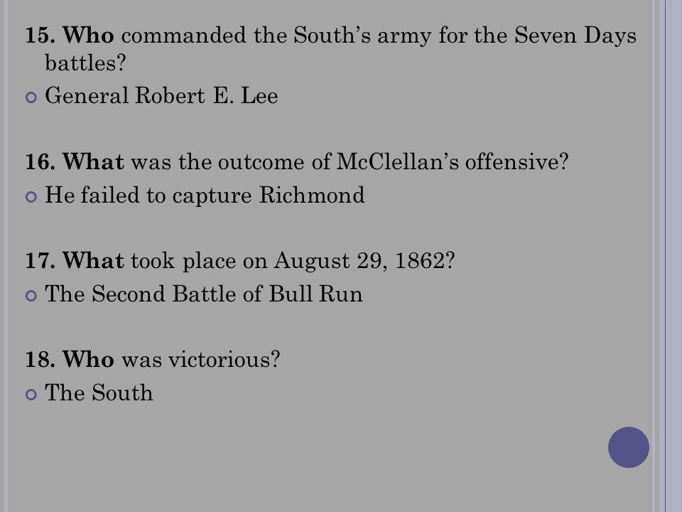 15. Who commanded the South's army for the Seven Days battles