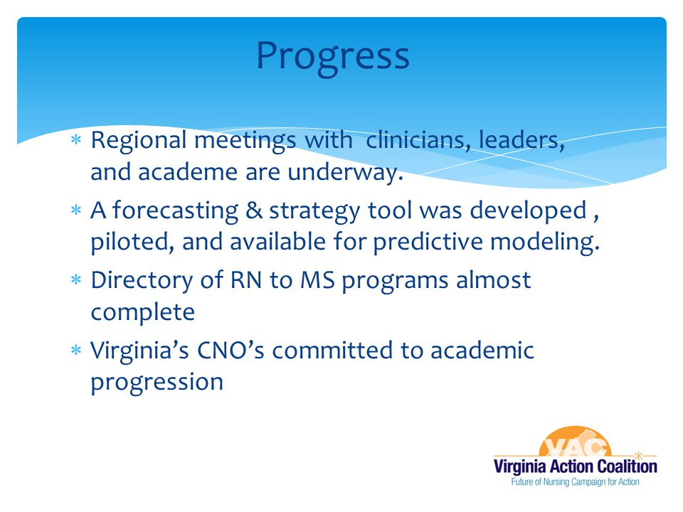 Progress Regional meetings with clinicians, leaders, and academe are underway.
