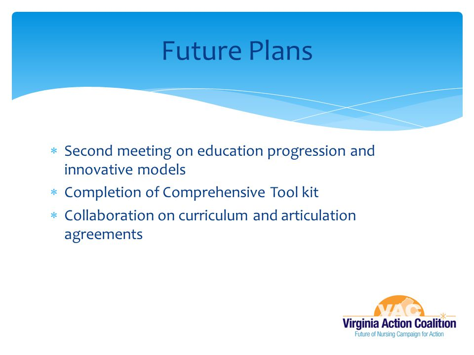 Future Plans Second meeting on education progression and innovative models. Completion of Comprehensive Tool kit.