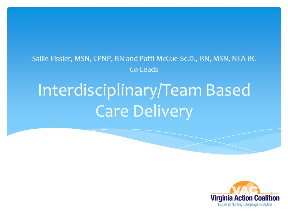 Interdisciplinary/Team Based Care Delivery
