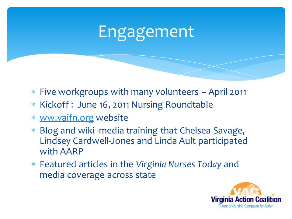 Engagement Five workgroups with many volunteers – April 2011