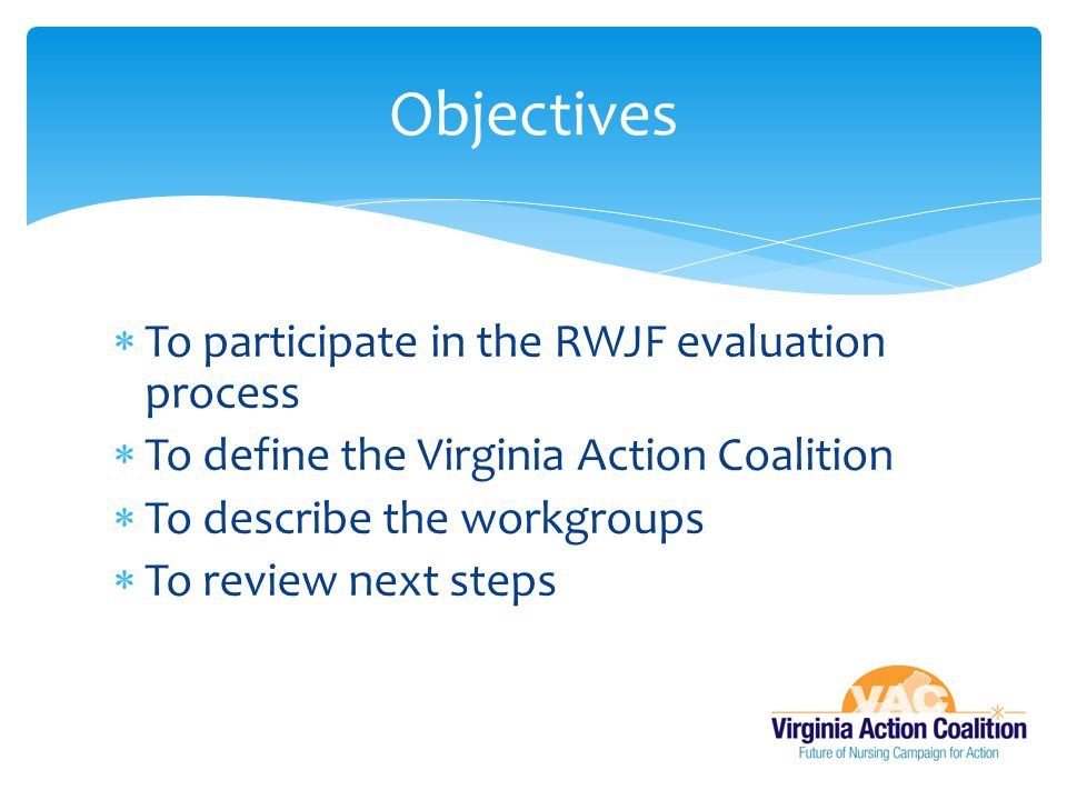 Objectives To participate in the RWJF evaluation process