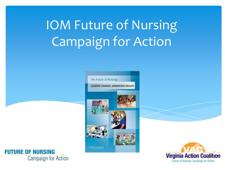 IOM Future of Nursing Campaign for Action