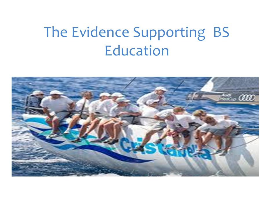 The Evidence Supporting BS Education