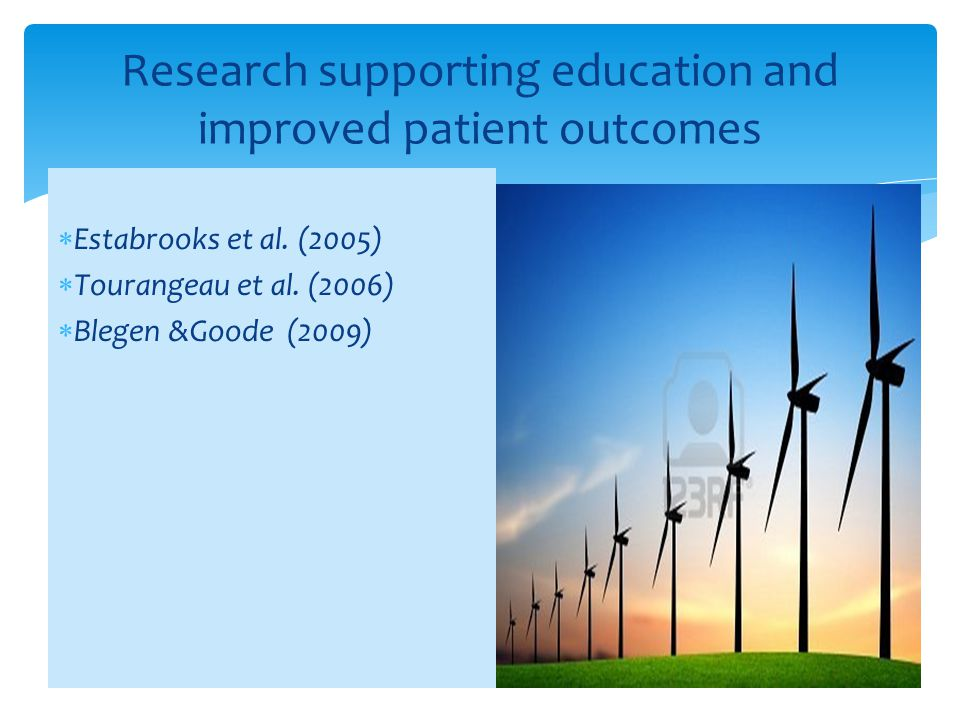 Research supporting education and improved patient outcomes