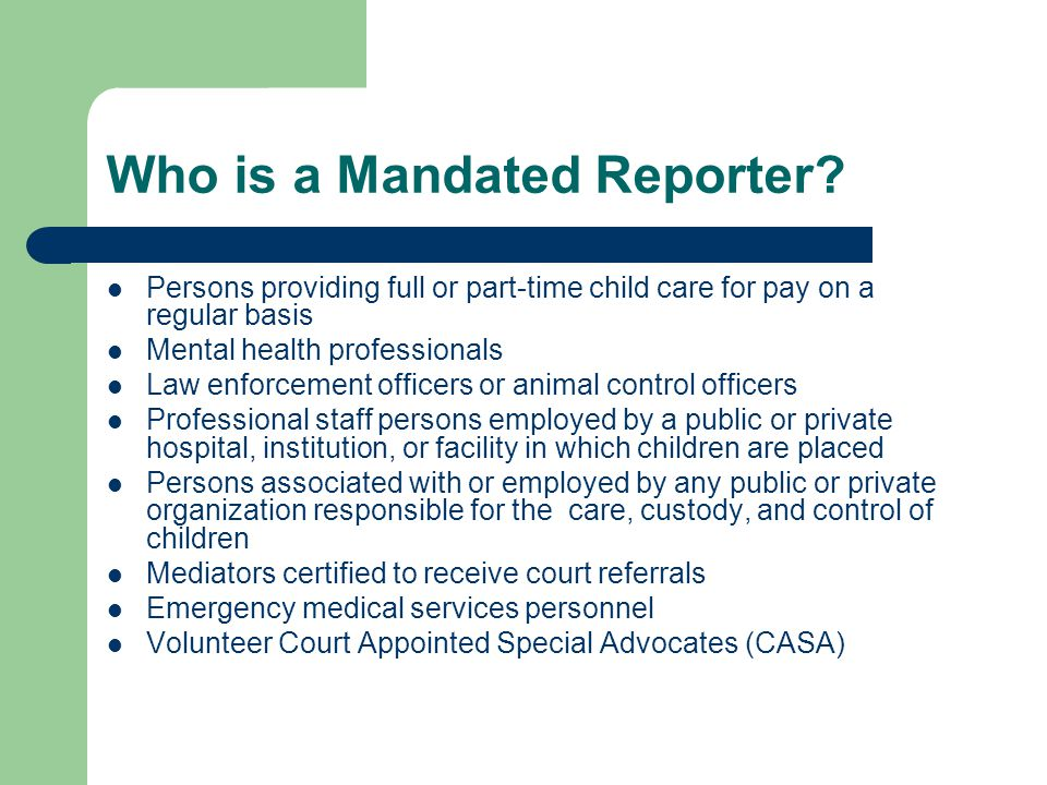 Who is a Mandated Reporter