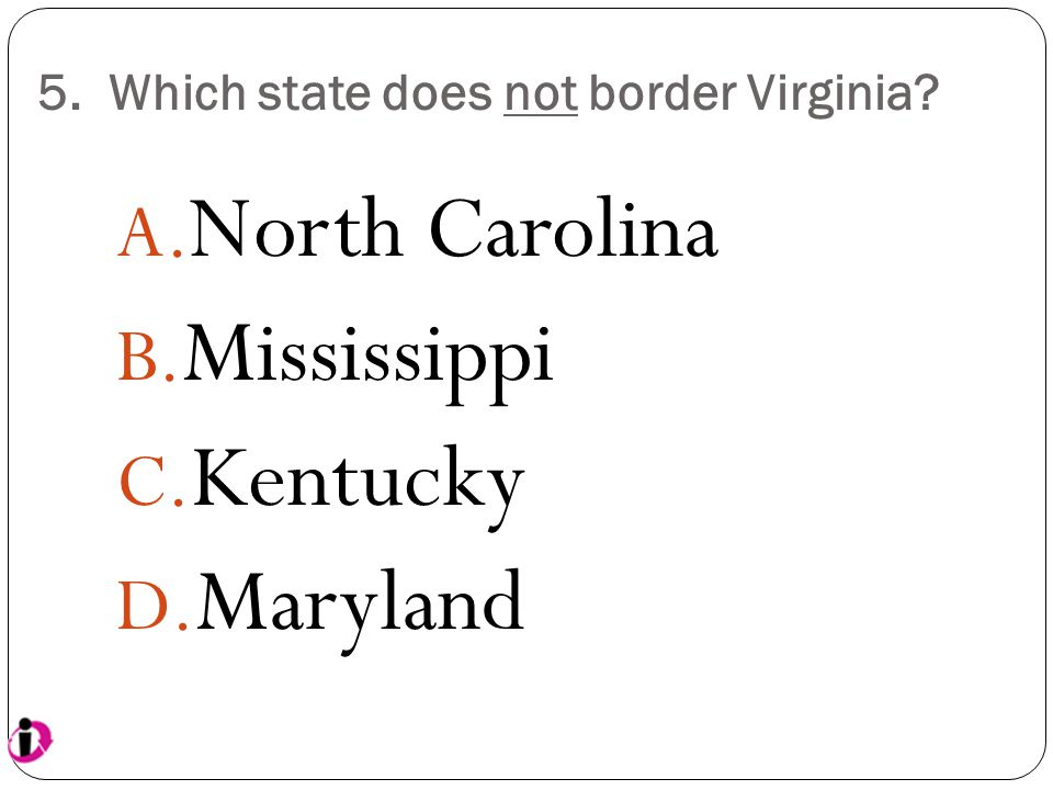5. Which state does not border Virginia