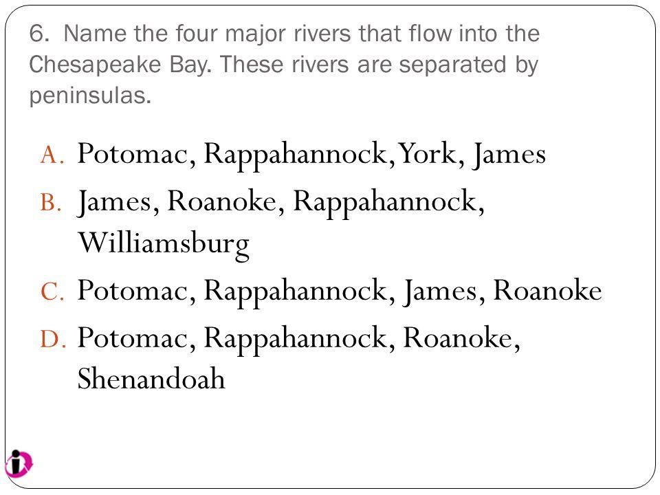 Potomac, Rappahannock, York, James