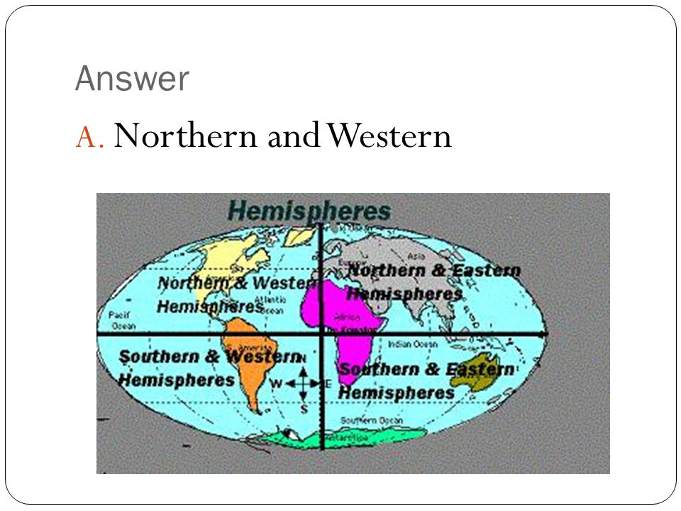 Answer Northern and Western