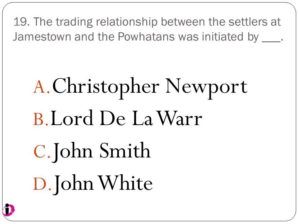 Christopher Newport Lord De La Warr John Smith John White
