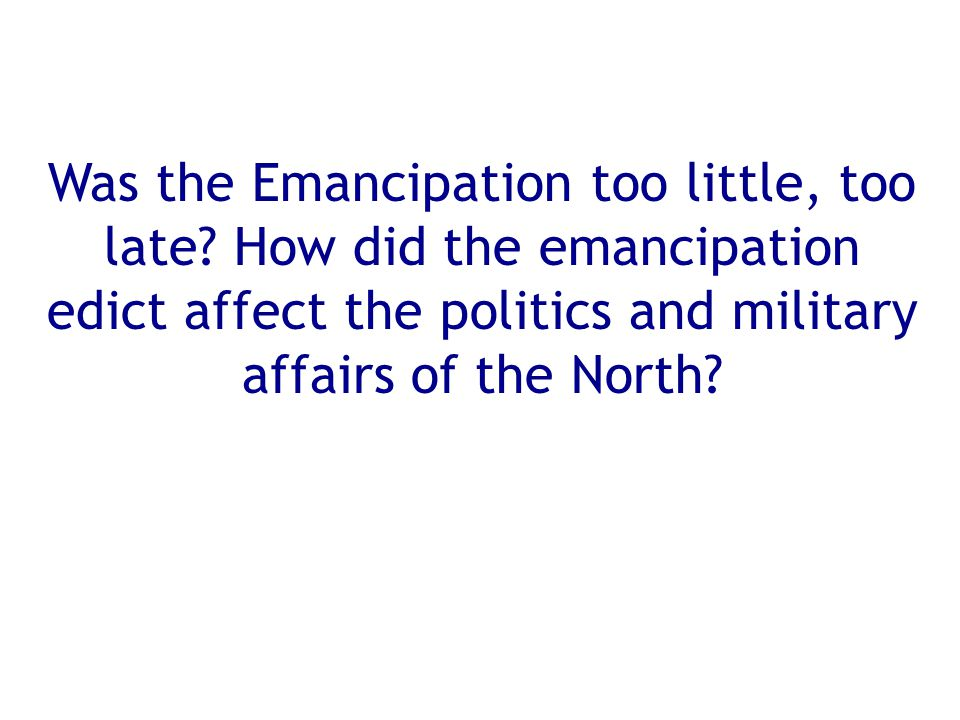 Was the Emancipation too little, too late