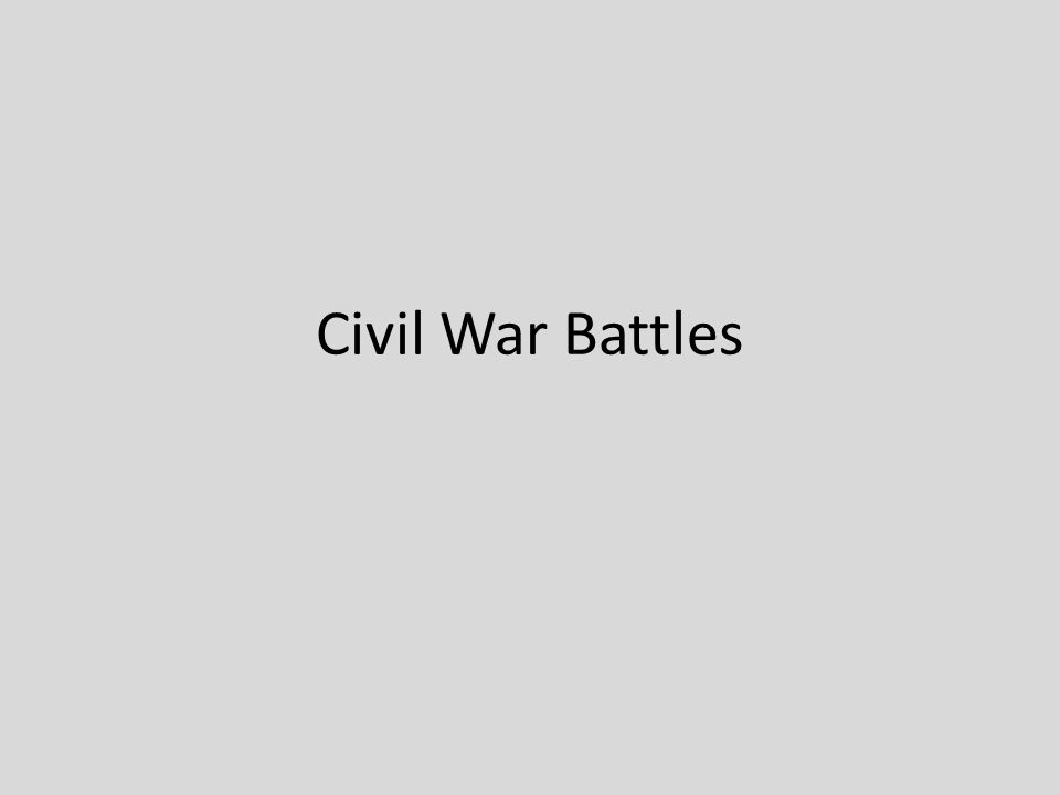 Civil War Battles. - ppt video online download