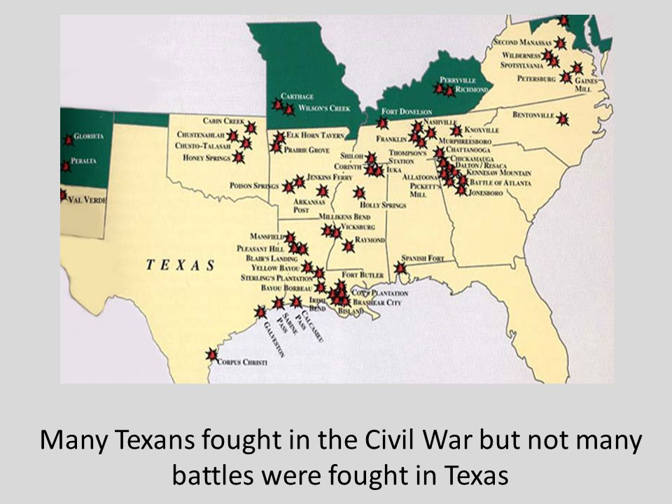 Many Texans fought in the Civil War but not many battles were fought in Texas