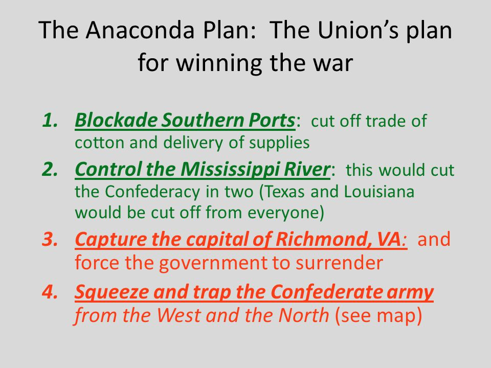 The Anaconda Plan: The Union's plan for winning the war
