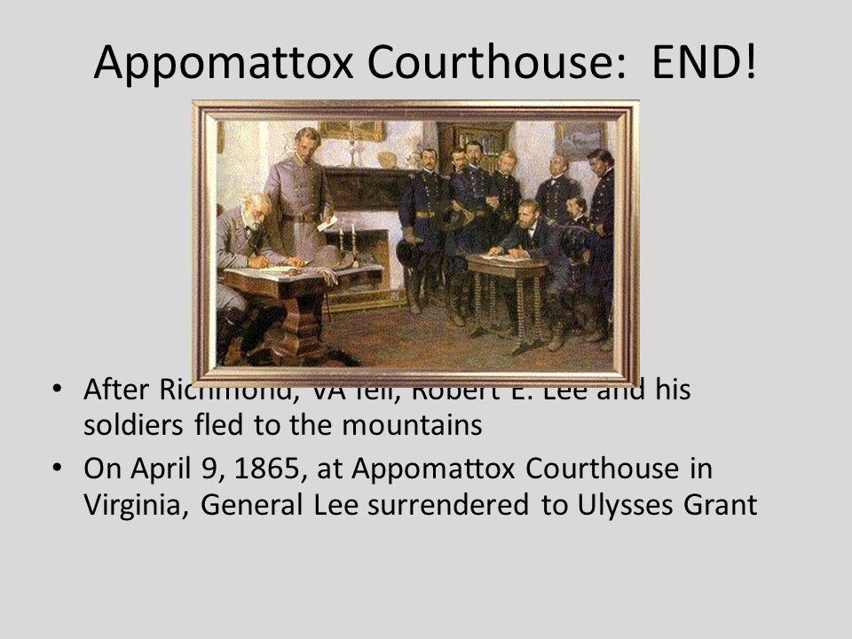Appomattox Courthouse: END!