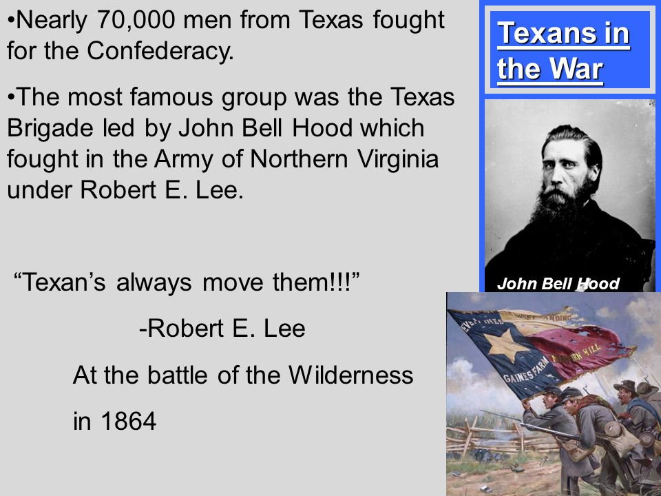 Nearly 70,000 men from Texas fought for the Confederacy.
