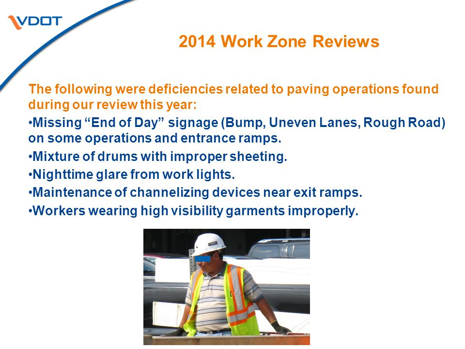 2014 Work Zone Reviews The following were deficiencies related to paving operations found during our review this year: