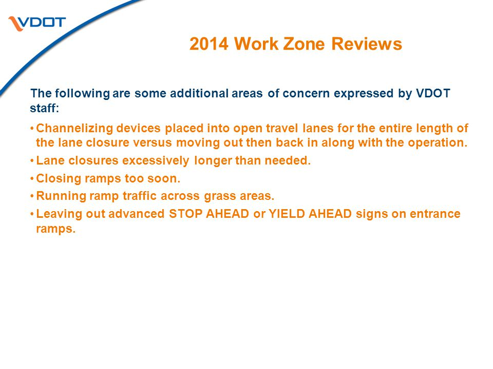 2014 Work Zone Reviews The following are some additional areas of concern expressed by VDOT staff: