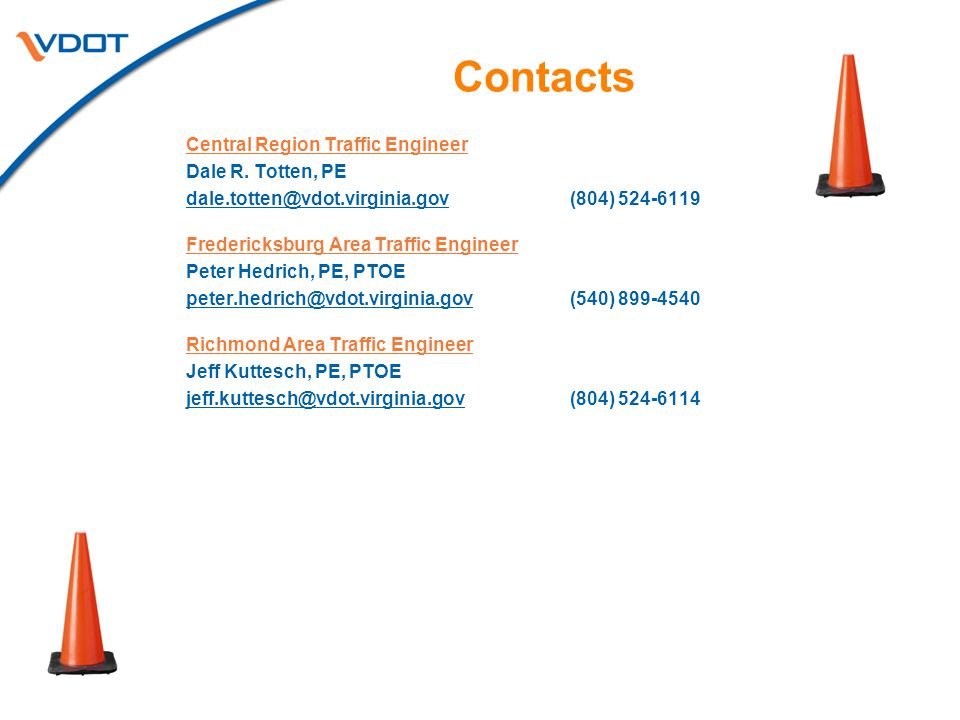 Contacts Central Region Traffic Engineer Dale R. Totten, PE