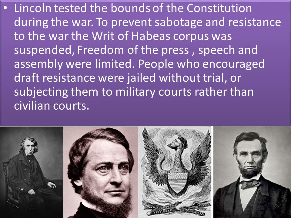 Lincoln tested the bounds of the Constitution during the war