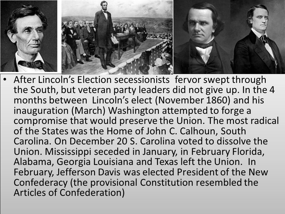 After Lincoln's Election secessionists fervor swept through the South, but veteran party leaders did not give up.