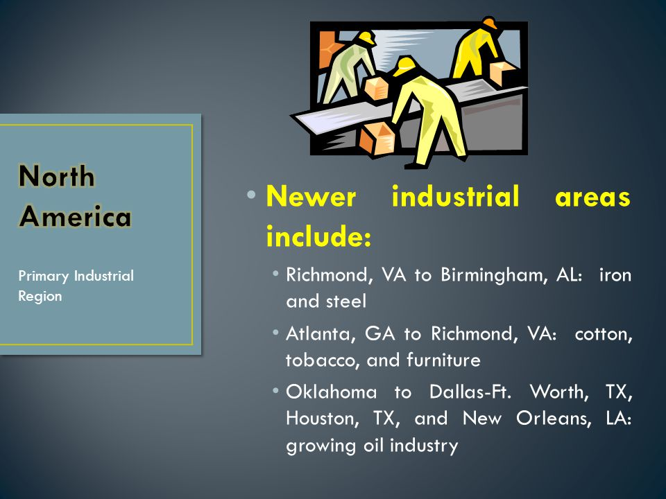 Newer industrial areas include: