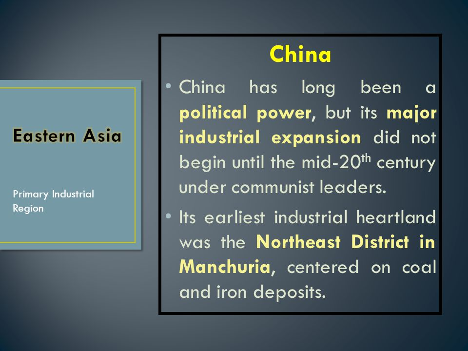 China China has long been a political power, but its major industrial expansion did not begin until the mid-20th century under communist leaders.