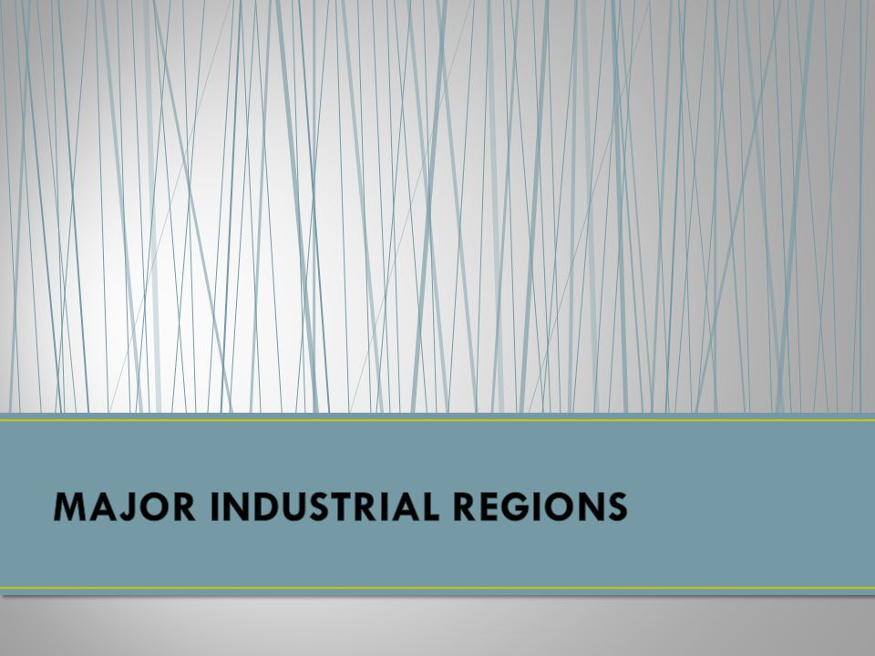 MAJOR INDUSTRIAL REGIONS