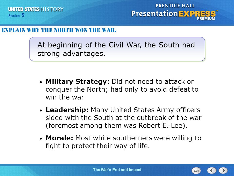 At beginning of the Civil War, the South had strong advantages.