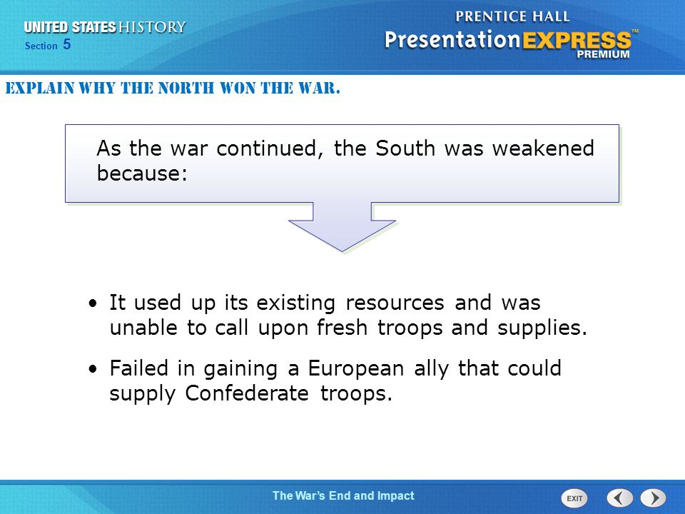 As the war continued, the South was weakened because: