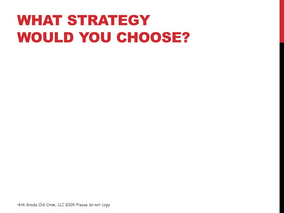 What strategy would you choose